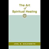 The Art of Spiritual Healing (English Edition)