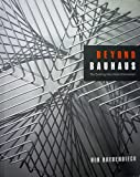 Beyond Bauhaus : The Evolving Man-Made Environment, Bredendieck, Hin, 0982317115