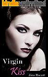 Virgin Kiss: A very short story