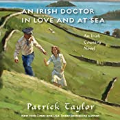 An Irish Doctor in Love and at Sea: An Irish Country Novel | Patrick Taylor
