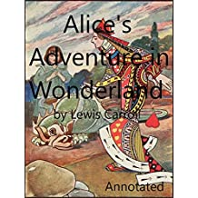 Alice's Adventures in Wonderland: Annotated (English Edition)