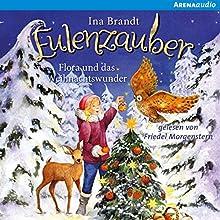 Flora und das Weihnachtswunder (Eulenzauber-Sonderband) Hörbuch von Ina Brandt Gesprochen von: Friedel Morgenstern