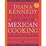 Die Art of Mexican Cooking: Traditional Mexican Cooking for Aficionados