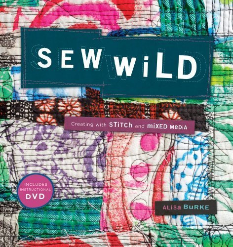 (Sew Wild Creating With Stitch and Mixed Media by Burke, Alisa [Interweave Press,2011])