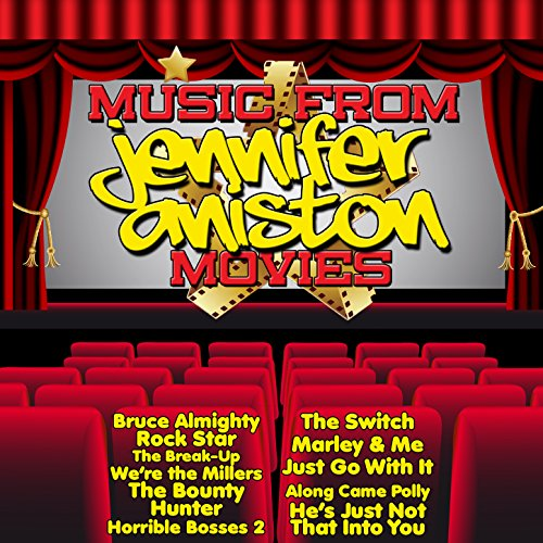Music from Jennifer Aniston Movies Including, Bruce Almighty, Marley & Me and We're the Millers [Explicit]