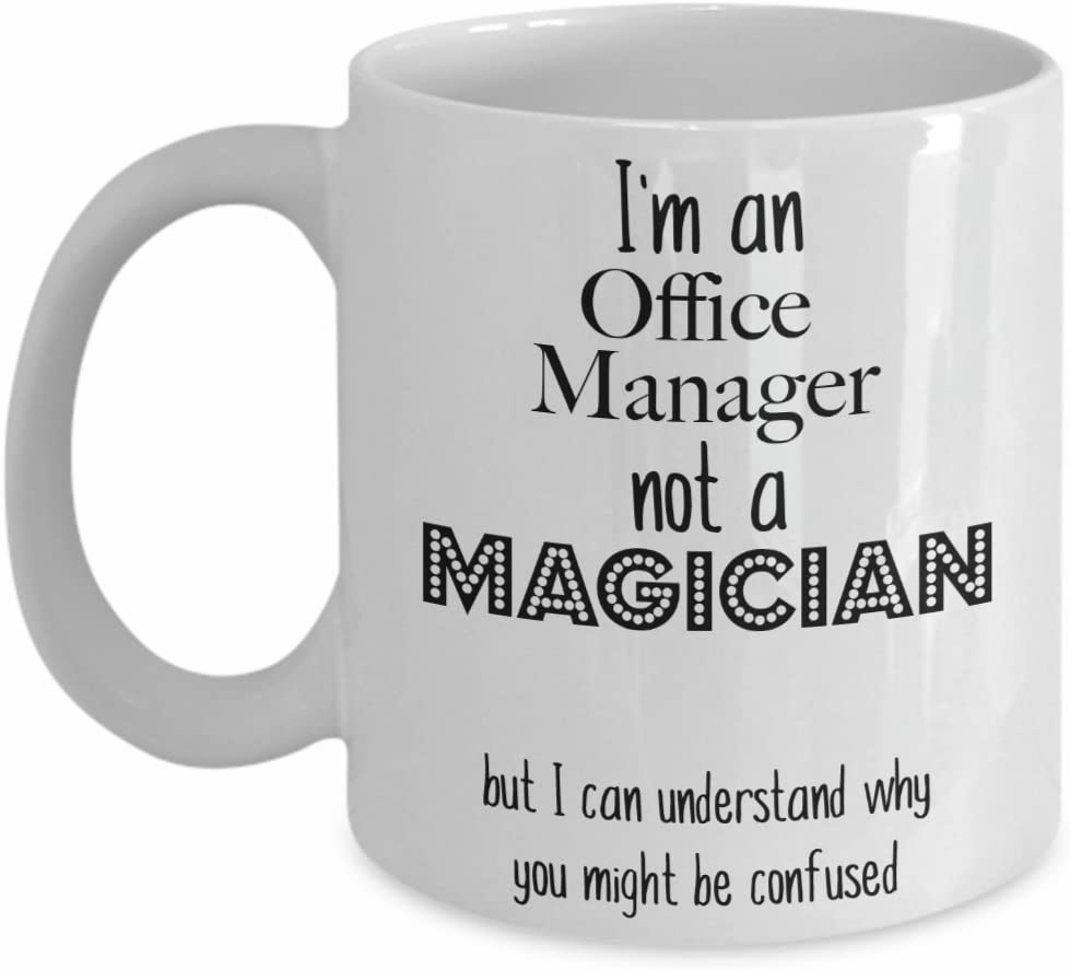 Office Manager Mug, I'm an Office Manager not a Magician Coffee Mug, Funny Coffee Gift Mug