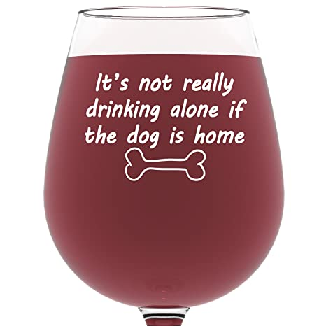 if the dog is home funny wine glass best christmas gifts for pet lover or