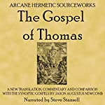 The Gospel of Thomas: A New Translation, Commentary and Comparison with the Synoptic Gospels | Jason Augustus Newcomb
