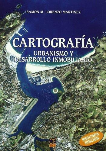 Descargar Libro Cartografía. Urbanismo Y Desarrollo Inmobiliario Ramón M.lorenzo Martínez