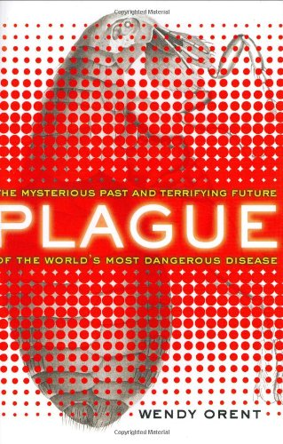 Read Online Plague: The Mysterious Past and Terrifying Future of the World's Most Dangerous Disease ebook