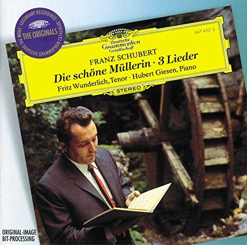Schubert: Die Schöne Müllerin / 3 Lieder Franz Schubert Die
