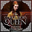 The Conqueror's Queen Audiobook by Joanna Courtney Narrated by Katie Scarfe