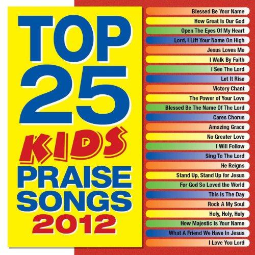 Top 25 Kids' Praise Songs 2012