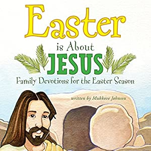 Easter Is About Jesus Audiobook