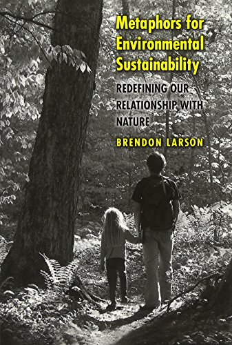Metaphors for Environmental Sustainability: Redefining Our Relationship with Nature