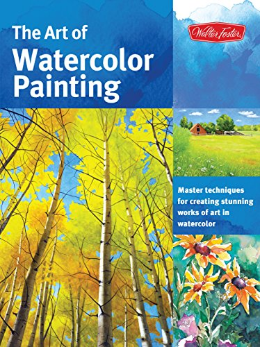 (The Art of Watercolor Painting: Master Techniques for Creating Stunning Works of Art in Watercolor (Collector's Series))