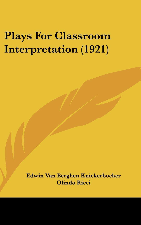 Download Plays For Classroom Interpretation (1921) pdf epub