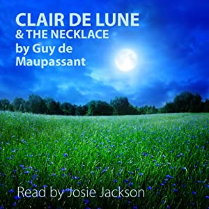 'Clair De Lune' and 'The Necklace' Audiobook