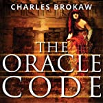 The Oracle Code: A Thomas Lourds Novel | Charles Brokaw