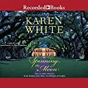Spinning the Moon Audiobook by Karen White Narrated by Susan Bennett, Pilar Witherspoon