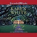 Spinning the Moon Hörbuch von Karen White Gesprochen von: Susan Bennett, Pilar Witherspoon