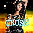 Crystal's Crush Audiobook by  Sparkle Narrated by Margaret Laiya St.Clair