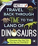 Travel Back Through Time to the Land of Dinosaurs (Discovery Kids Factivity)