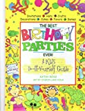 The Best Birthday Parties Ever!, Kathy Ross, 0761309896