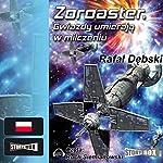 Zoroaster. Gwiazdy umieraja w milczeniu | Rafal Debski