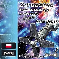 Zoroaster. Gwiazdy umieraja w milczeniu