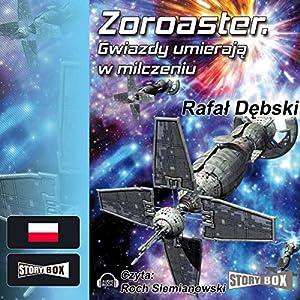Zoroaster. Gwiazdy umieraja w milczeniu Audiobook