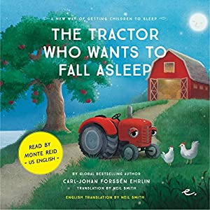 The Tractor Who Wants to Fall Asleep: US English (A New Way of Getting Children to Sleep 3) Audiobook