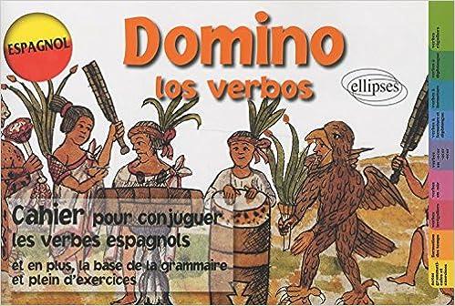 Domino Los Verbos Cahier Conjuguer Verbes Espagnol 3e Ed