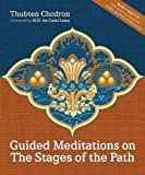 Guided Meditations on the Stages of the Path, Thubten Chodron, 1559392819