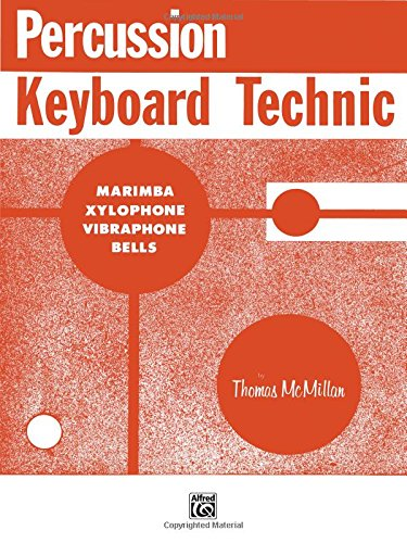 Percussion Keyboard Technic: Marimba, Xylophone, Vibraphone, Bells