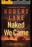 Naked We Came (Jake Travis Book 5)