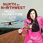 North by Northwest: Paula Poundstone Live! | Paula Poundstone