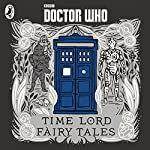 Doctor Who: Time Lord Fairy Tales | Justin Richards