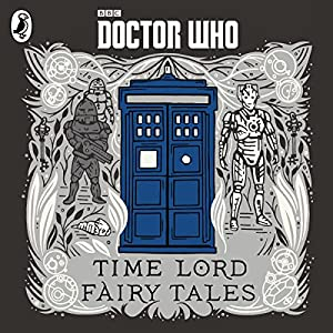 Doctor Who: Time Lord Fairy Tales Hörbuch