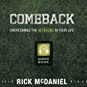 Comeback: Overcoming the Setbacks in Your Life Audiobook by Rick McDaniel Narrated by Sean Anthony