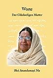 Worte der Glückseligen Mutter: Shri Anandamayi Ma
