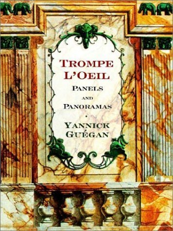 Trompe L'Oeil: Panels and Panoramas (Norton Book for Architects and Designers (Hardcover)) by Yannick Guegan (2003-04-17)