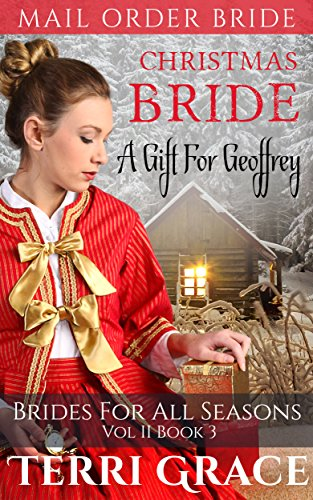 Christmas Bride: A Gift For Geoffrey (Brides For All Seasons Vol.2 Book 3)