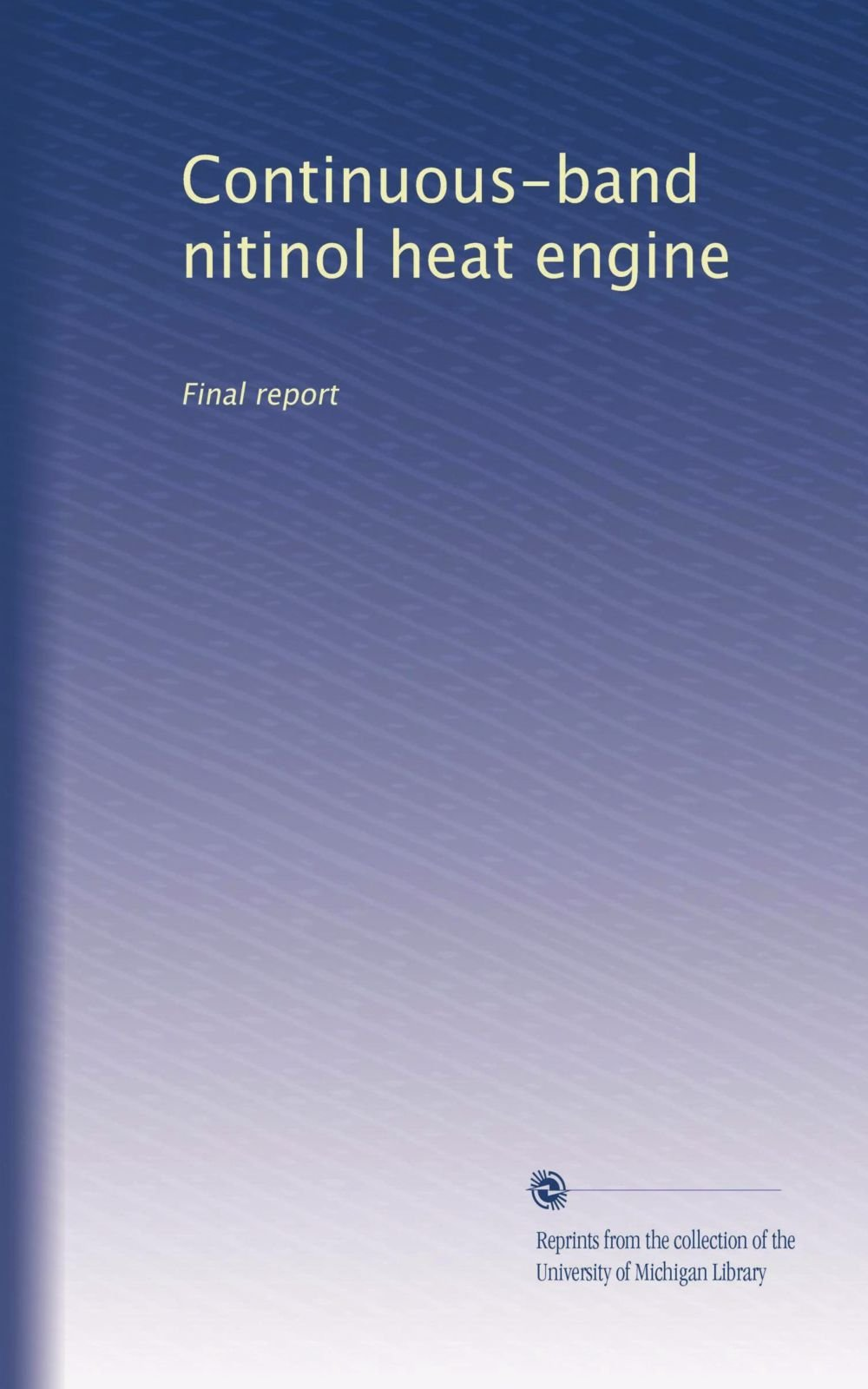 Continuous-band nitinol heat engine: Final report: Unknown