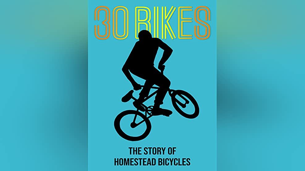 30 Bikes: The Story of Homestead Bicycles