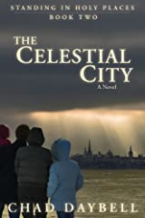 Celestial City (Standing in Holy Places Book 2) Kindle Edition