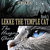 Lekke the Temple Cat: The Hungry Ghost | DB Stewart