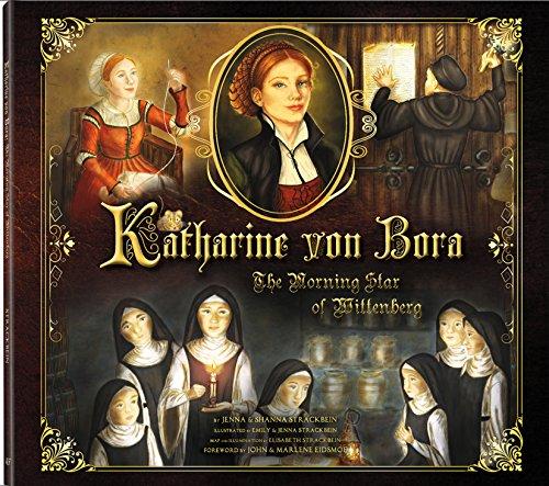 Katharine von Bora: The Morning Star of Wittenberg