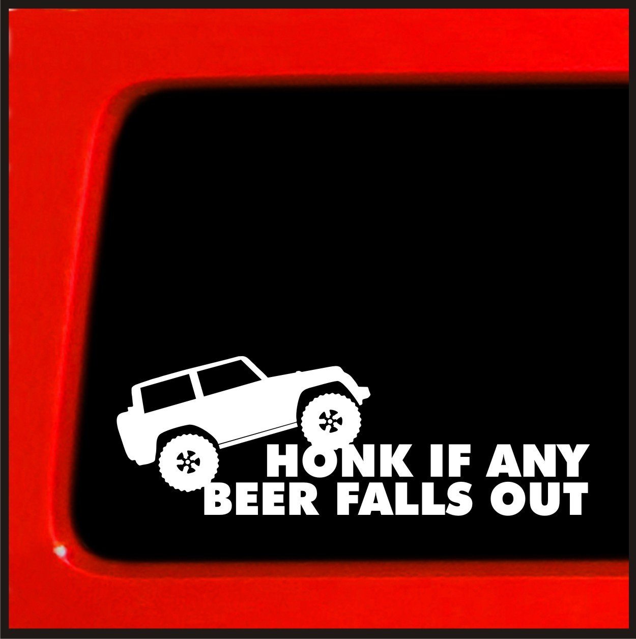 Amazon.com: Honk if any beer falls out - Funny sticker for Jeep truck white decal  bumper: Automotive