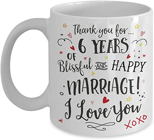 Amazon Com 6th Wedding Anniversary Gift Mug Blissful Happy Marriage Cup Romantic Wife Or Husband Present 6 Six Years Married Sixth Year Anniversary Cup Kitchen Dining